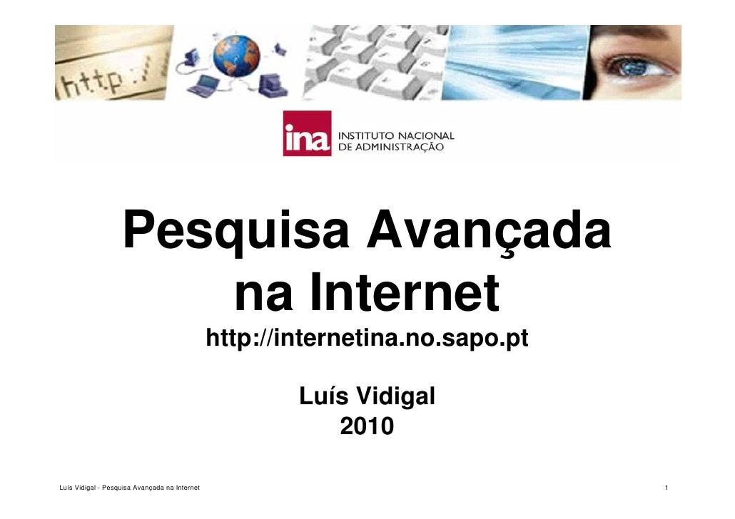 Pesquisa Avançada                        na Internet                                                http://internetina.no....
