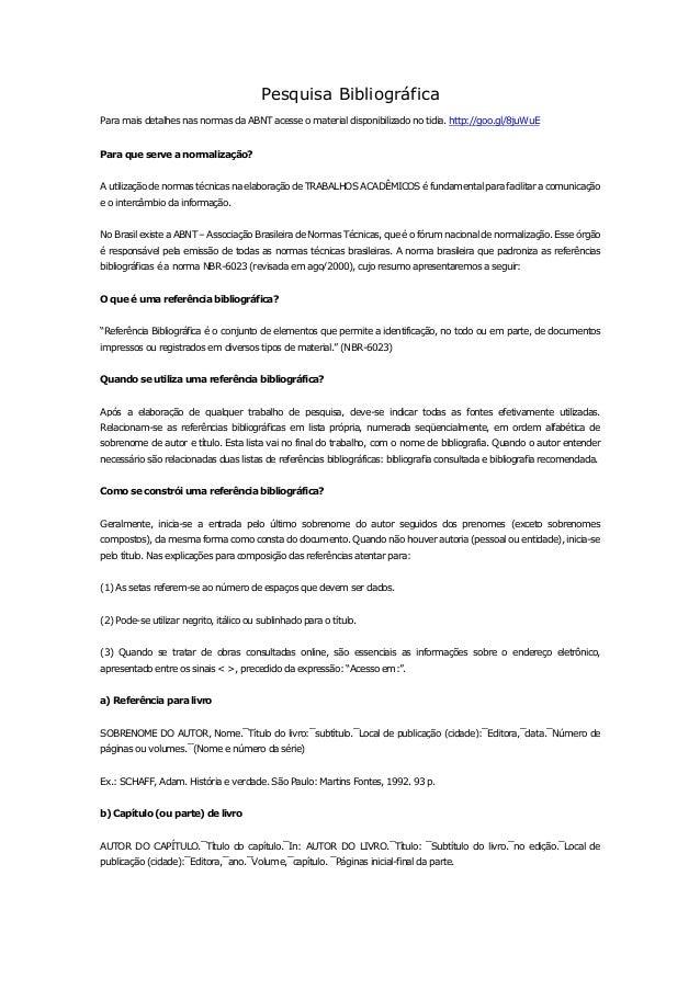 Pesquisa Bibliográfica  Para mais detalhes nas normas da ABNT acesse o material disponibilizado no tidia. http://goo.gl/8j...