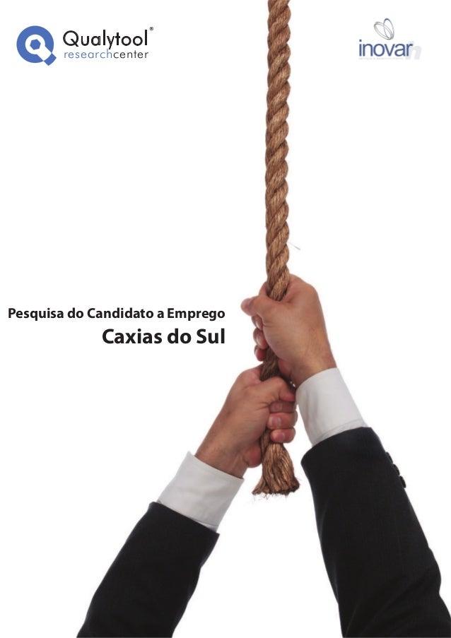 Pesquisa do Candidato a Emprego Caxias do Sul researchcenter Qualytool