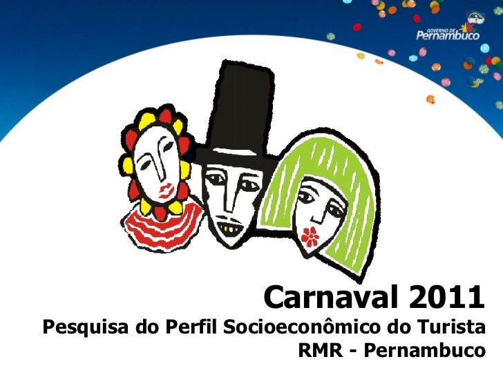 Carnaval 2011Pesquisa do Perfil Socioeconômico do Turista                          RMR - Pernambuco