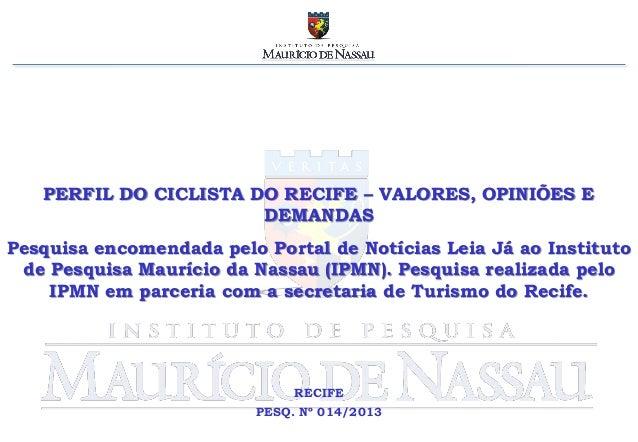 PERFIL DO CICLISTA DO RECIFE – VALORES, OPINIÕES E                       DEMANDASPesquisa encomendada pelo Portal de Notíc...