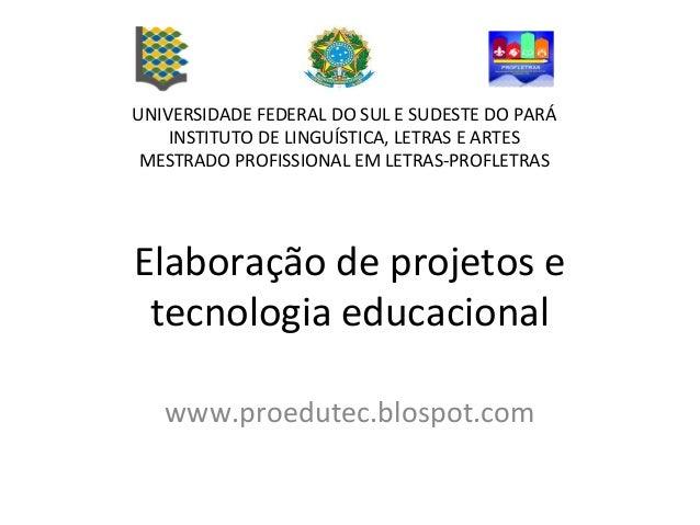 UNIVERSIDADE FEDERAL DO SUL E SUDESTE DO PARÁ  INSTITUTO DE LINGUÍSTICA, LETRAS E ARTES  MESTRADO PROFISSIONAL EM LETRAS-P...