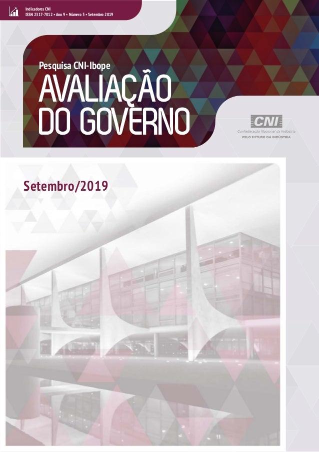 • AVALIAÇÃO DO GOVERNO Indicadores CNI ISSN 2317-7012 • Ano 9 • Número 3 • Setembro 2019 Pesquisa CNI-Ibope Setembro/2019