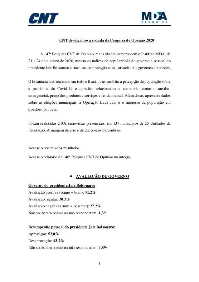 1 CNT divulga nova rodada da Pesquisa de Opinião 2020 A 147ª Pesquisa CNT de Opinião, realizada em parceria com o Institut...