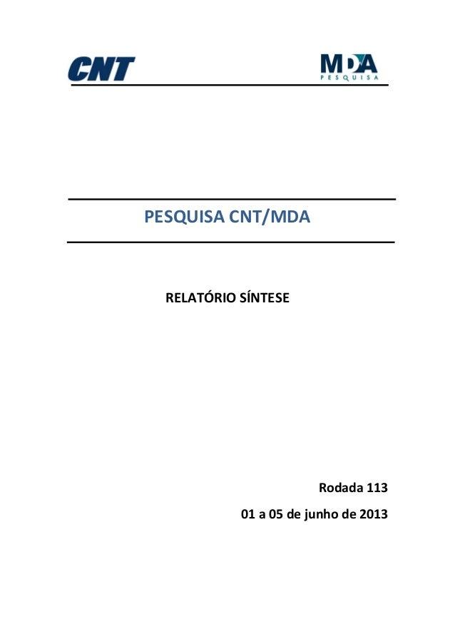 PESQUISACNT/MDA    RELATÓRIOSÍNTESE           Rodada113 01a05dejunhode2013