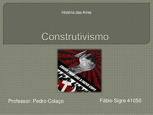 História das ArtesProfessor: Pedro Colaço                    Fábio Sigre 41050