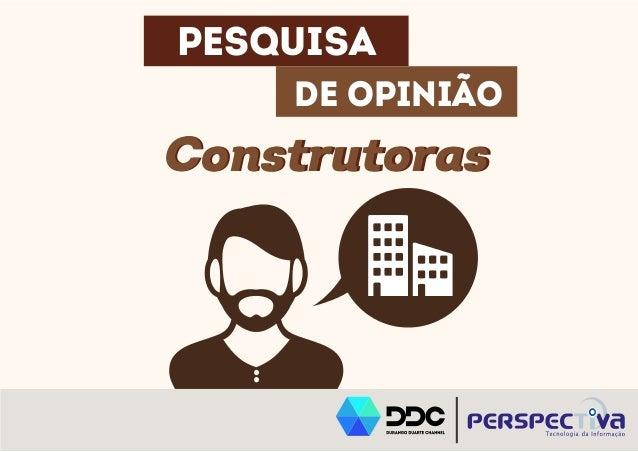 PESQUISA  DE OPINIÃO  CCoonnssttrruuttoorraass