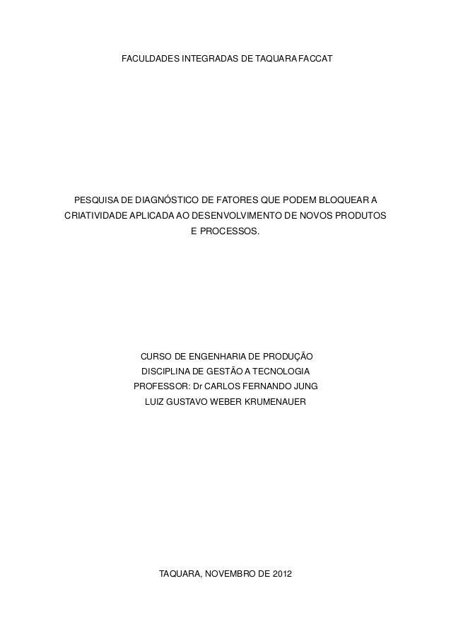 FACULDADES INTEGRADAS DE TAQUARA FACCAT PESQUISA DE DIAGNÓSTICO DE FATORES QUE PODEM BLOQUEAR ACRIATIVIDADE APLICADA AO DE...