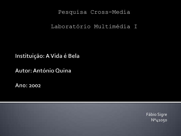 Pesquisa Cross-MediaLaboratório Multimédia I                           Fábio Sigre                             Nº41050