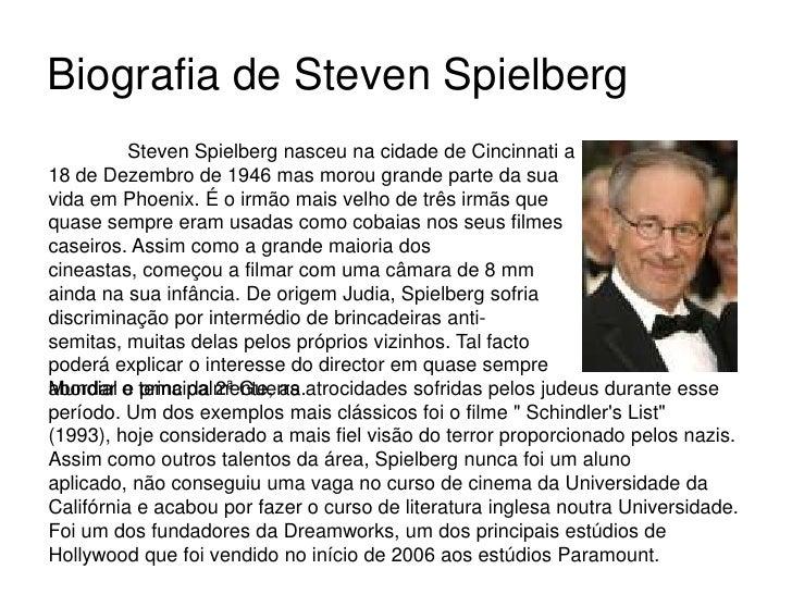 Biografia de StevenSpielberg<br />StevenSpielberg nasceu na cidade de Cincinnati a 18 de Dezembro de 1946 mas morou grande...