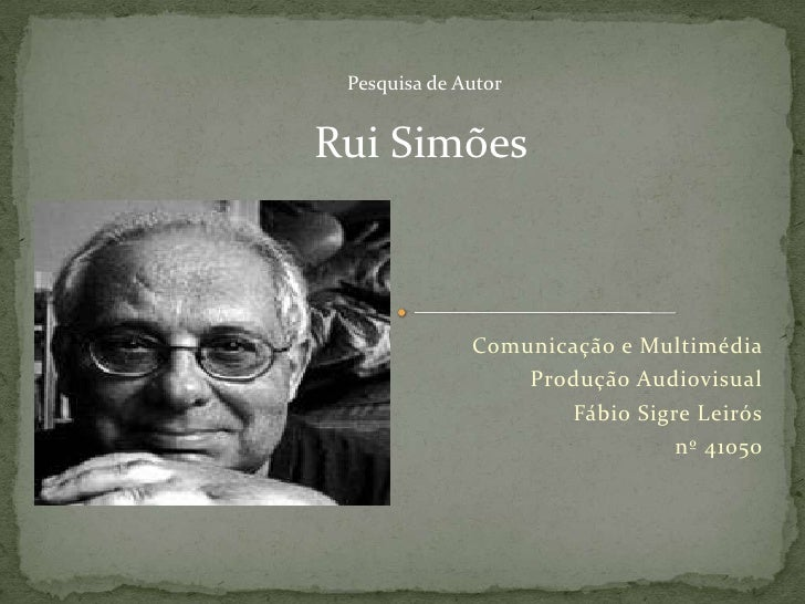 Pesquisa de AutorRui Simões              Comunicação e Multimédia                     Produção Audiovisual                ...