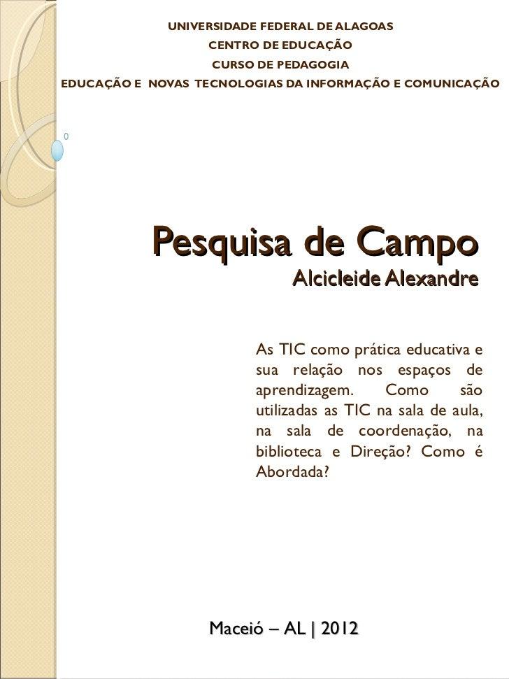 UNIVERSIDADE FEDERAL DE ALAGOAS                  CENTRO DE EDUCAÇÃO                   CURSO DE PEDAGOGIAEDUCAÇÃO E NOVAS T...