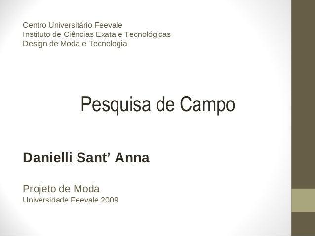 Centro Universitário Feevale Instituto de Ciências Exata e Tecnológicas Design de Moda e Tecnologia Danielli Sant' Anna Pr...
