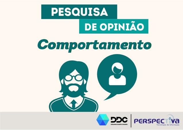 PESQUISA  DE OPINIÃO  CCoommppoorrttaammeennttoo