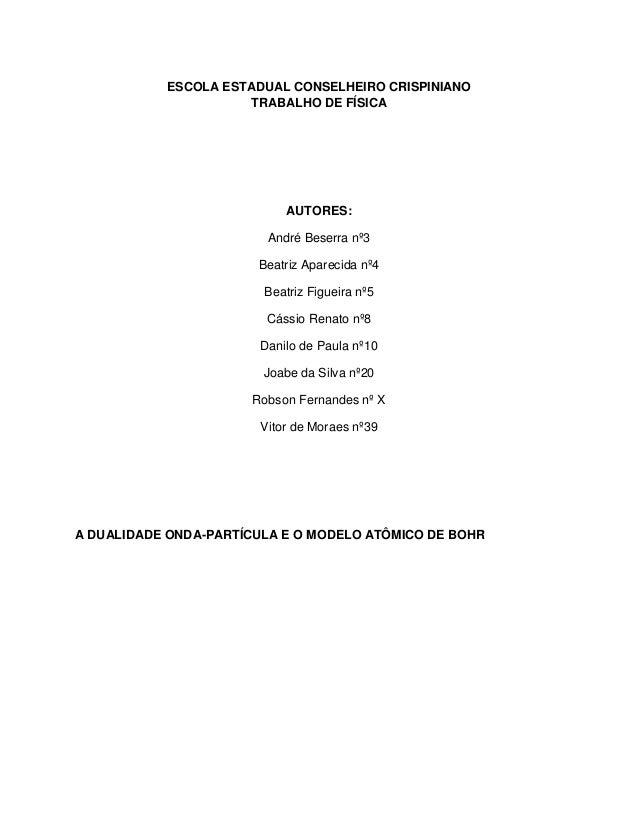 ESCOLA ESTADUAL CONSELHEIRO CRISPINIANO TRABALHO DE FÍSICA  AUTORES: André Beserra nº3 Beatriz Aparecida nº4 Beatriz Figue...