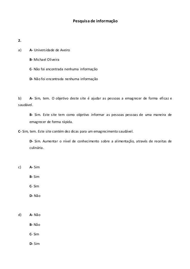 Pesquisa de informação 2. a) A- Universidade de Aveiro B- Michael Oliveira C- Não foi encontrada nenhuma informação D- Não...