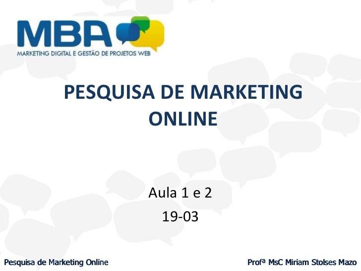 PESQUISA DE MARKETING ONLINE Aula 1 e 2 19-03