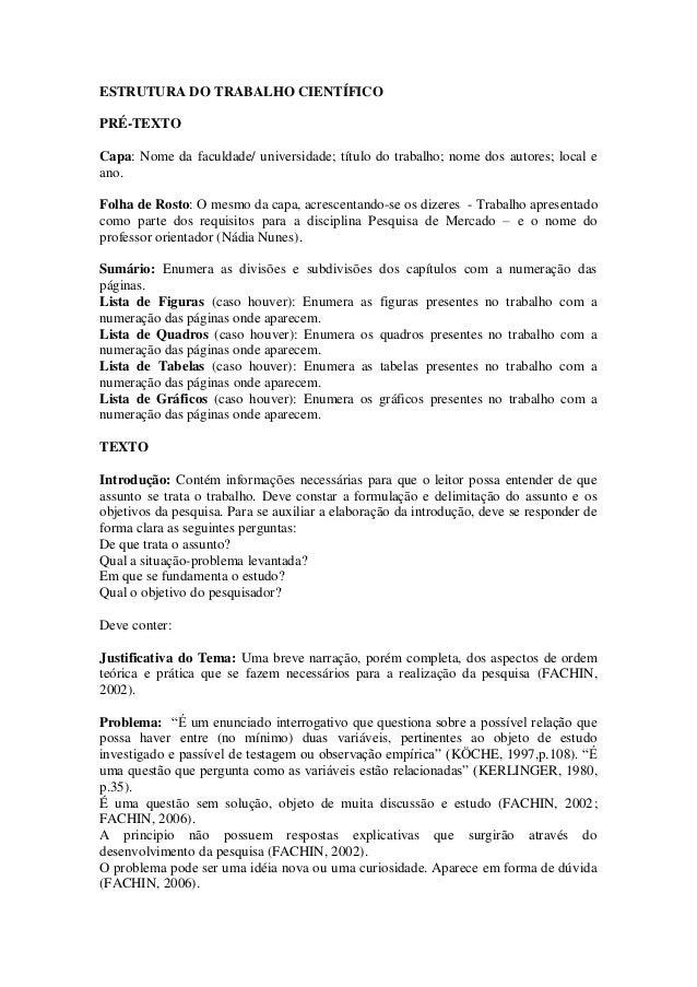 ESTRUTURA DO TRABALHO CIENTÍFICO PRÉ-TEXTO Capa: Nome da faculdade/ universidade; título do trabalho; nome dos autores; lo...
