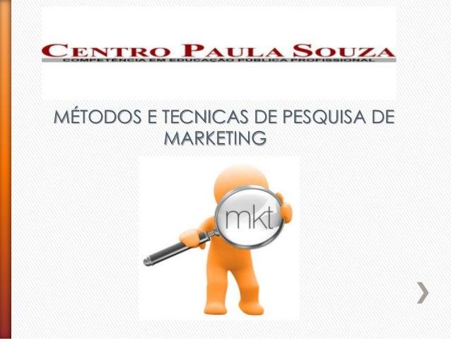 MÉTODOS E TECNICAS DE PESQUISA DEMARKETING