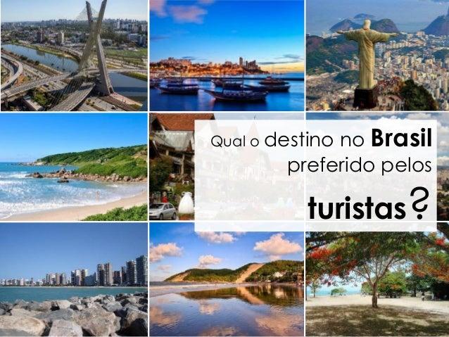 Qual o destino no Brasil  preferido pelos  turistas?