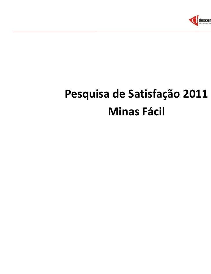 Pesquisa de Satisfação 2011        Minas Fácil                              1