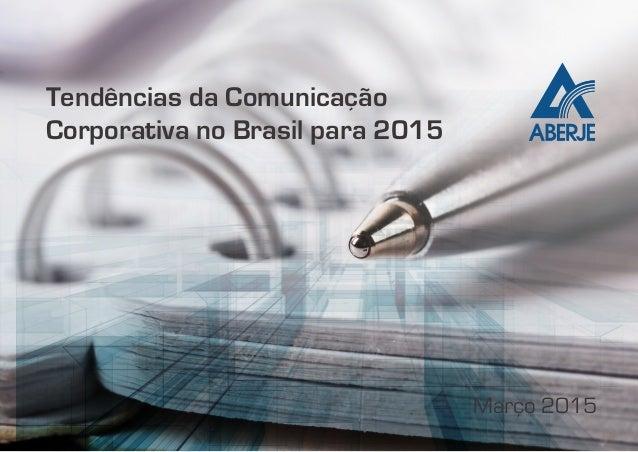 Tendências da Comunicação Corporativa no Brasil para 2015 Março 2015