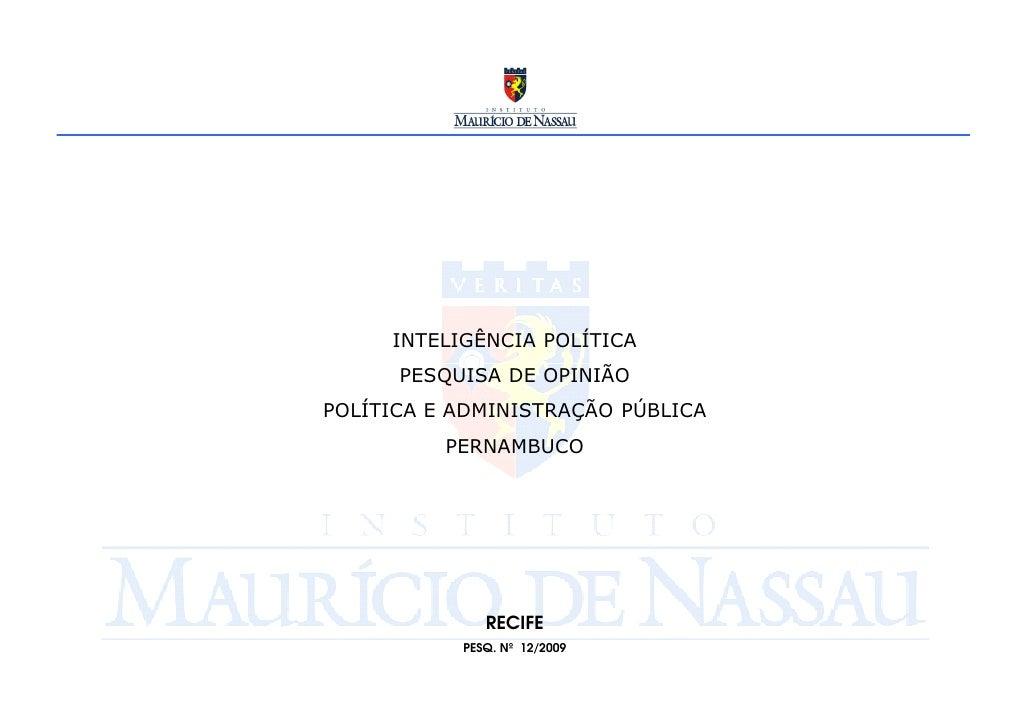INTELIGÊNCIA POLÍTICA       PESQUISA DE OPINIÃO POLÍTICA E ADMINISTRAÇÃO PÚBLICA           PERNAMBUCO                   RE...