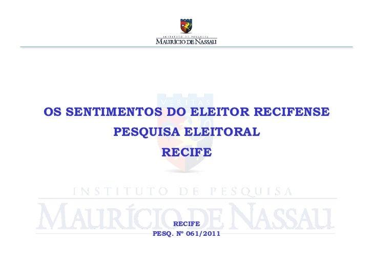 OS SENTIMENTOS DO ELEITOR RECIFENSE        PESQUISA ELEITORAL               RECIFE                  RECIFE             PES...