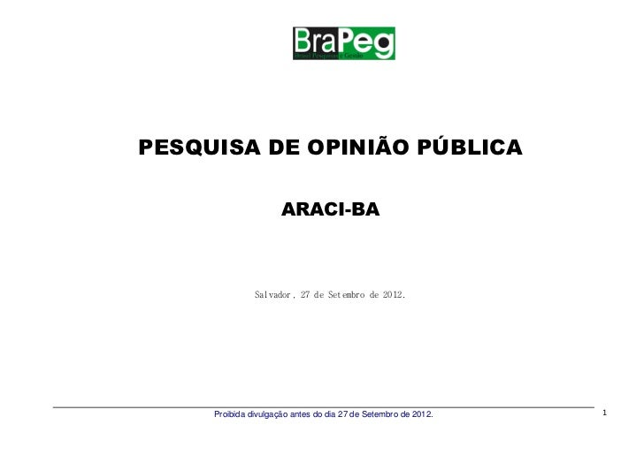PESQUISA DE OPINIÃO PÚBLICA                      ARACI-BA               Salvador, 27 de Setembro de 2012.     Proibida div...