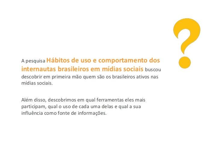Hábitos de uso e comportamento dos internautas brasileiros em mídias sociais Slide 2