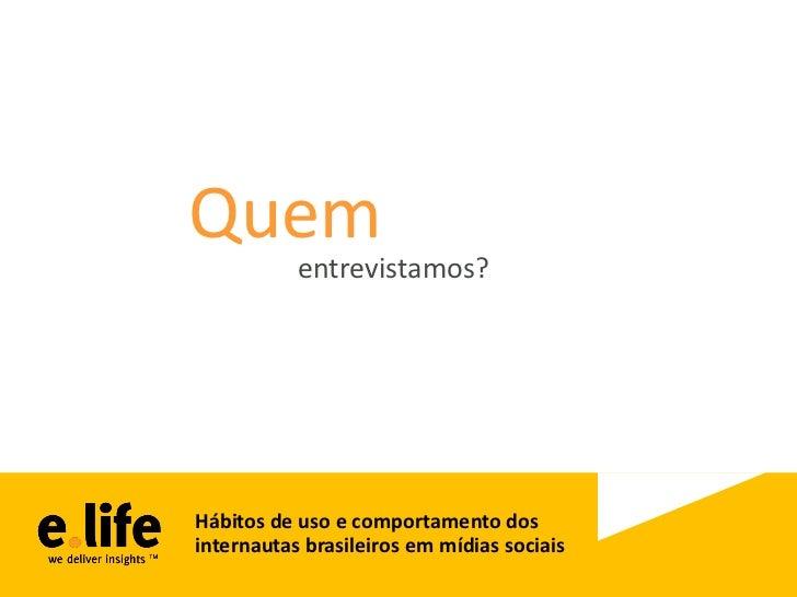 Hábitos de uso e comportamento dos internautas brasileiros em mídias sociais Slide 3