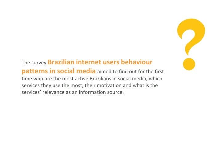 Brazilian internet users  behaviour patterns in social media Slide 2