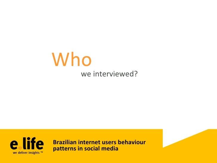 Brazilian internet users  behaviour patterns in social media Slide 3