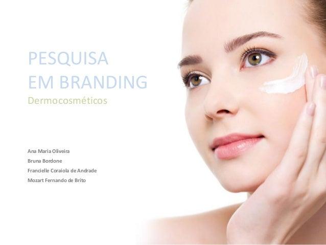 Pesquisa em branding dermocosméticos