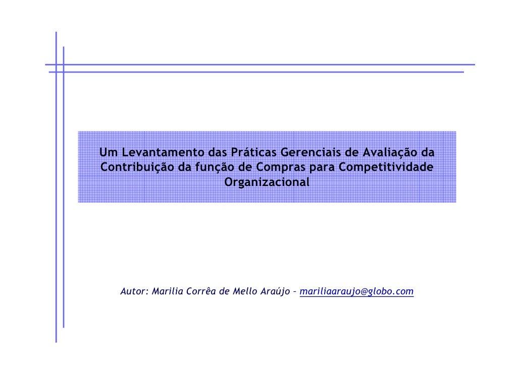 Um Levantamento das Práticas Gerenciais de Avaliação da Contribuição da função de Compras para Competitividade            ...