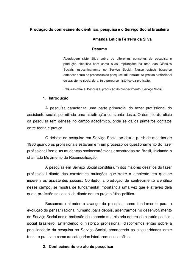 Produção do conhecimento científico, pesquisa e o Serviço Social brasileiroAmanda Leticia Ferreira da SilvaResumoAbordagem...