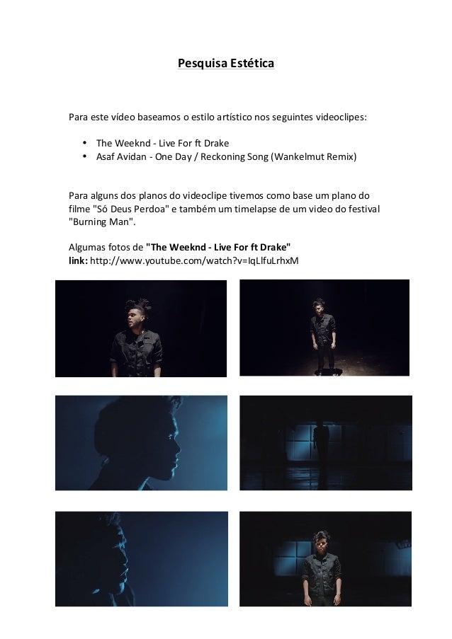 Pesquisa  Estética         Para  este  vídeo  baseamos  o  estilo  artístico  nos  seguintes  vi...