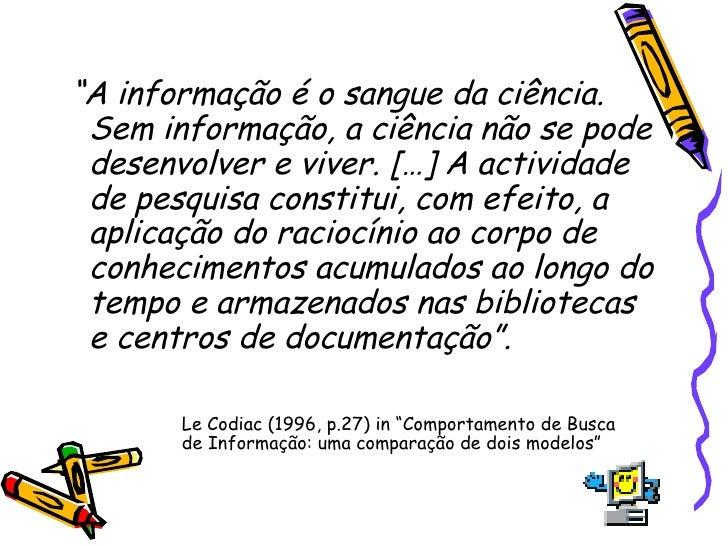 """<ul><li>"""" A informação é o sangue da ciência. Sem informação, a ciência não se pode desenvolver e viver. […] A actividade ..."""