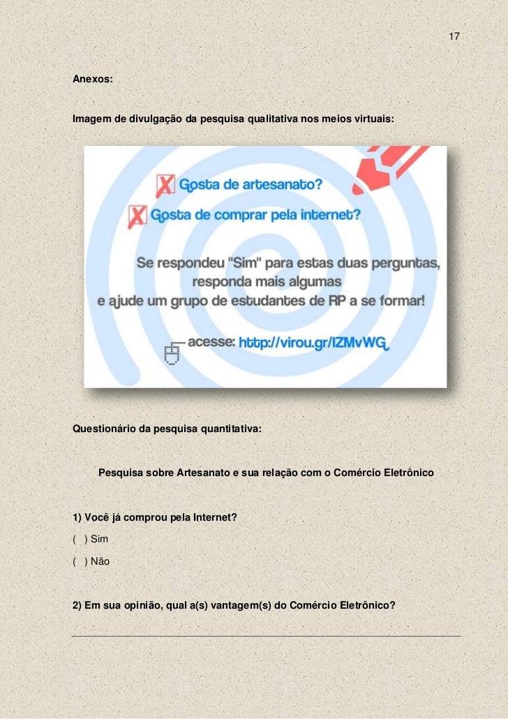 17Anexos:Imagem de divulgação da pesquisa qualitativa nos meios virtuais:Questionário da pesquisa quantitativa:     Pesqui...