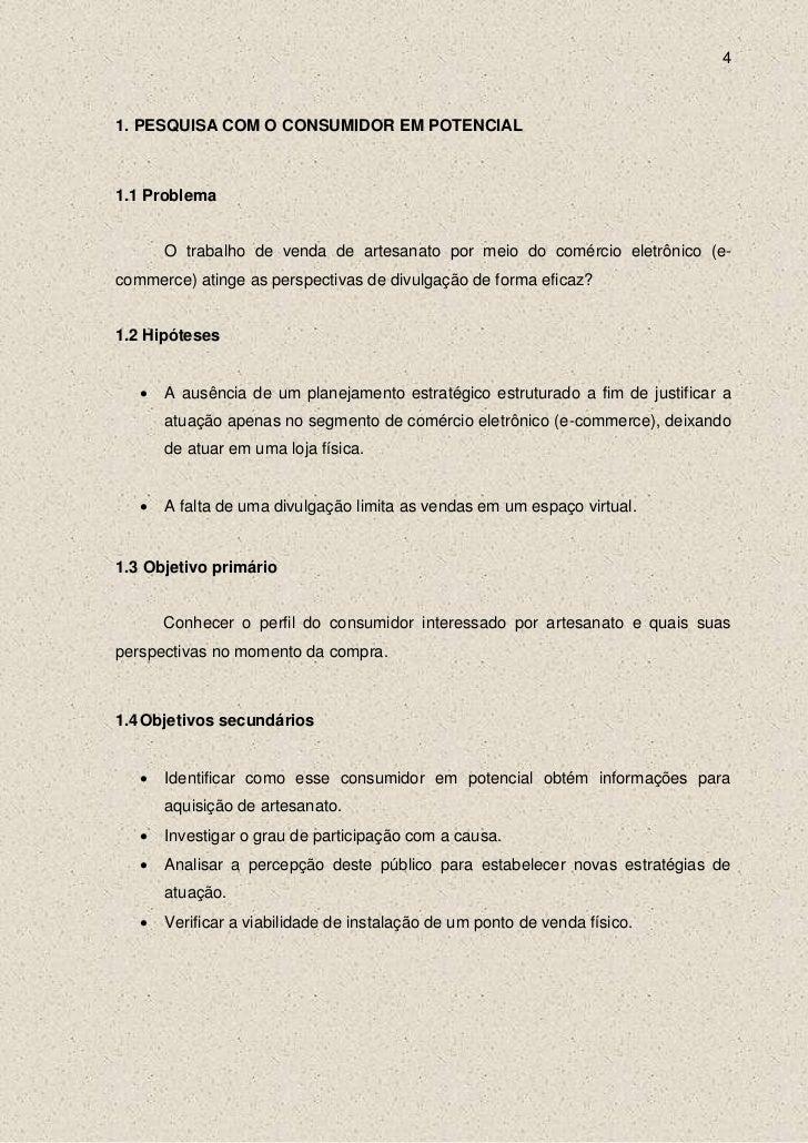 41. PESQUISA COM O CONSUMIDOR EM POTENCIAL1.1 Problema       O trabalho de venda de artesanato por meio do comércio eletrô...