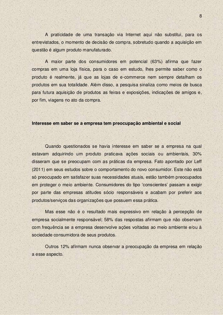 8      A praticidade de uma transação via Internet aqui não substitui, para osentrevistados, o momento de decisão de compr...