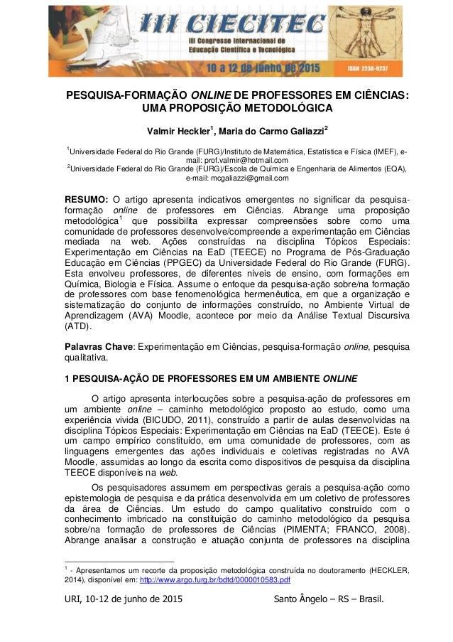 URI, 10-12 de junho de 2015 Santo Ângelo – RS – Brasil. PESQUISA-FORMAÇÃO ONLINE DE PROFESSORES EM CIÊNCIAS: UMA PROPOSIÇÃ...