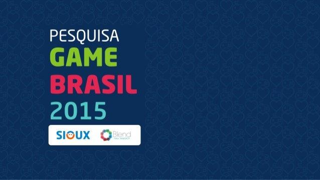 Pesquisa Game Brasil 2015 é uma nova leitura de campo que traça o perfil do gamer brasileiro. Em 2013 a primeira versão rea...