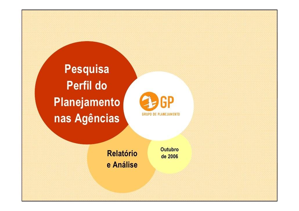 Pesquisa - Perfil do Planejamento nas Agências - 2006