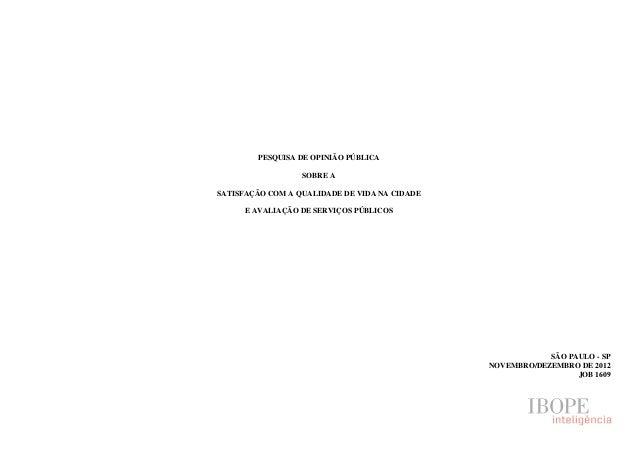 PESQUISA DE OPINIÃO PÚBLICA                  SOBRE ASATISFAÇÃO COM A QUALIDADE DE VIDA NA CIDADE      E AVALIAÇÃO DE SERVI...