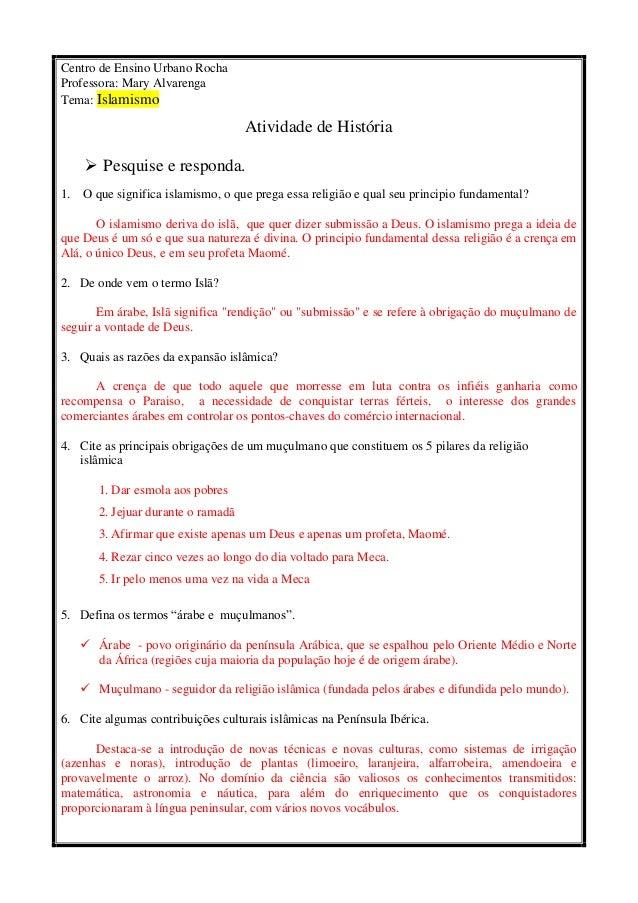 Centro de Ensino Urbano Rocha Professora: Mary Alvarenga Tema: Islamismo Atividade de História  Pesquise e responda. 1. O...
