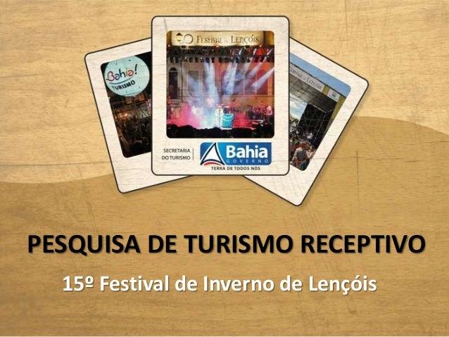 PESQUISA DE TURISMO RECEPTIVO 15º Festival de Inverno de Lençóis