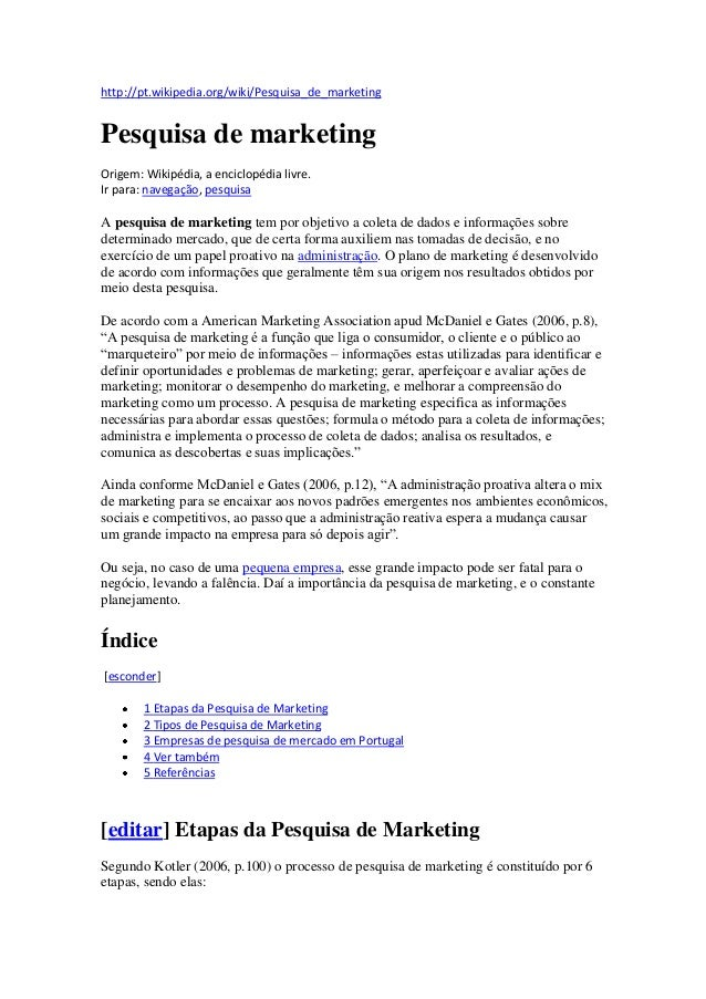 http://pt.wikipedia.org/wiki/Pesquisa_de_marketingPesquisa de marketingOrigem: Wikipédia, a enciclopédia livre.Ir para: na...
