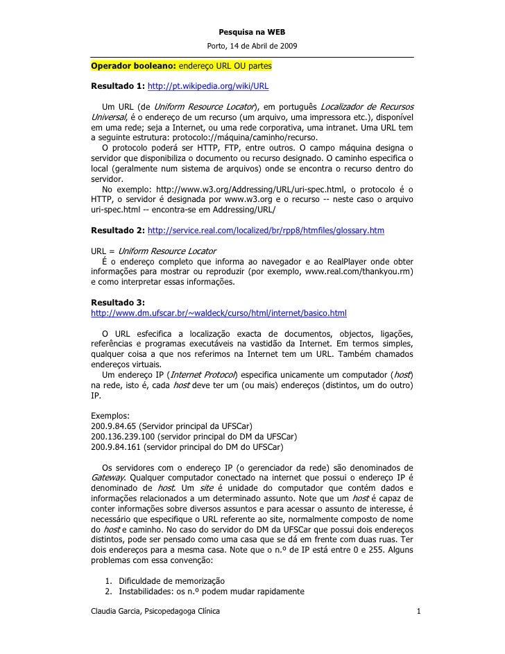 Pesquisa na WEB                                  Porto, 14 de Abril de 2009  Operador booleano: endereço URL OU partes  Re...