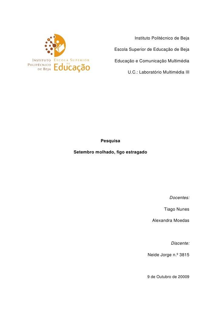 Instituto Politécnico de Beja                   Escola Superior de Educação de Beja                   Educação e Comunicaç...